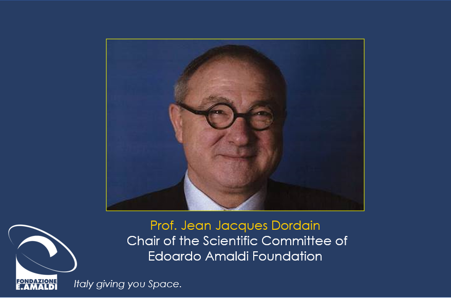 Prof. Jean-Jacques Dordain is the Chair of the Scientific Committee of E. Amaldi Foundation